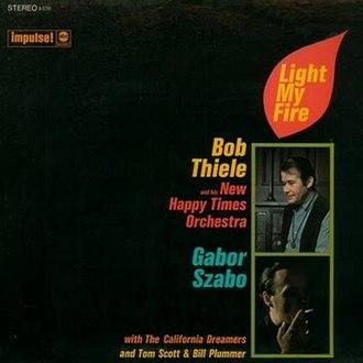 Light My Fire (Bob Thiele and Gábor Szabó album) - Image: Light My Fire (Gabor Szabo album)