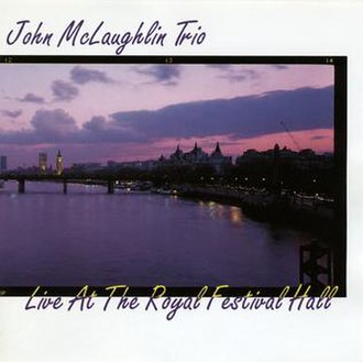 Live at the Royal Festival Hall (John McLaughlin Trio album) - Image: Live at the Royal Festival Hall (John Mc Laughlin Trio album)