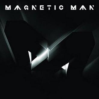 Magnetic Man (album) - Image: Magnetic Man album