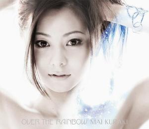 Over the Rainbow (Mai Kuraki album) - Image: Mai Kuraki Overthe Rainbow