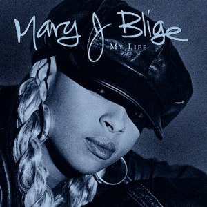 My Life (Mary J. Blige album) - Image: Mary J Blige album cover My Life