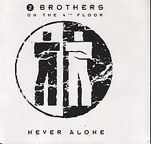 Never Alone (2 Brothers On The 4th Floor Song)