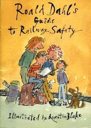 Roald Dahl's Guide to Railway Safety - Image: Roald Dahls Guide To Railway Safety