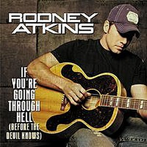 If You're Going Through Hell (Before the Devil Even Knows) - Image: Rodney Atkins If You're Going Through Hell