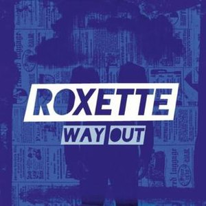 Way Out (Roxette song) - Image: Roxette Way Out Single Cover