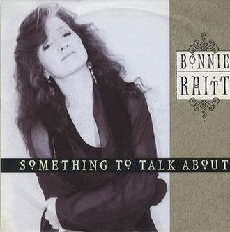Something to Talk About (Bonnie Raitt song) - Image: Something to Talk About (Bonnie Raitt song) coverart