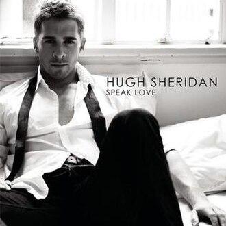 Speak Love (Hugh Sheridan album) - Image: Speak Love Hugh Sheridan