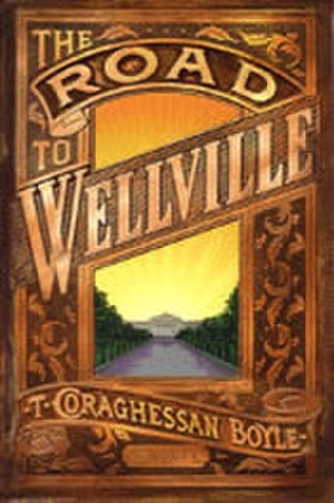 The Road to Wellville - US edition cover