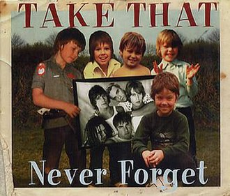 Never Forget (Take That song) - Image: Take that never forget CD1