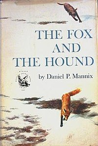 "A book cover shows a brown dog chasing a red fox through a snowy field. Words on the cover say, ""The Fox and the Hound by Daniel P. Mannix""."