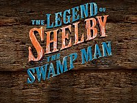The Legend of Shelby the Swamp Man.jpeg