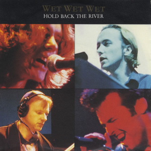 Hold Back the River (Wet Wet Wet song) - Image: Wet Wet Wet Hold Back The Riv 233899
