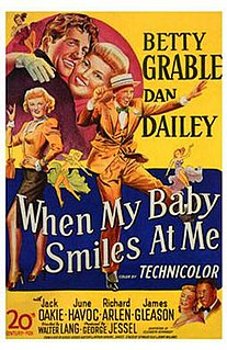 <i>When My Baby Smiles at Me</i> (film) 1948 film by Walter Lang