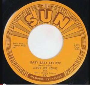 "Baby Baby Bye Bye - 1960 Sun Records release of ""Baby Baby Bye Bye"" as a 45 single."