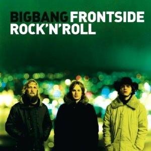 Frontside Rock'n'Roll - Image: Bigbang FRNR