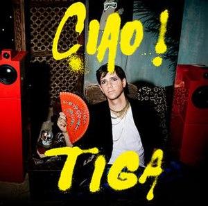 Ciao! (Tiga album) - Image: Ciao frontcover