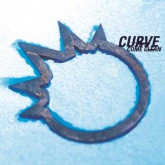 Come Clean (Curve album) - Image: Come Clean