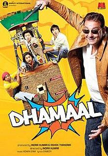 Dhamaal (2007) DM - Sanjay Dutt, Arshad Warsi, Ritesh Deshmukh, Aashish Chowdhry, Javed Jaffrey, Asrani, Vijay Raaz, Tiku Talsania, Sanjay Mishra, Kurush Deboo, Murli Sharma, Vinay Apte, Prem Chopra, Ninad Kamat, Suhasini Mulay, Manoj Pahwa