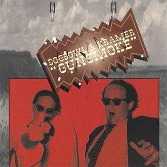 Gunsmoke (album) - Image: Dogbowl and Kramer Gunsmoke