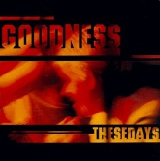 These Days (Goodness album) - Image: Goodness these days