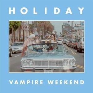 Holiday (Vampire Weekend song) - Image: Holiday 7