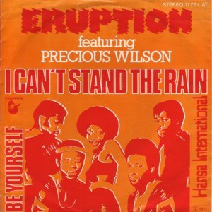 I Can't Stand the Rain (song) - Image: I Can't Stand the Rain Eruption