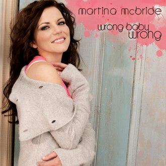 Wrong Baby Wrong Baby Wrong - Image: Martinamcbride wrong baby wrong single cover
