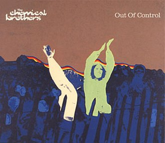 Out of Control (The Chemical Brothers song) - Image: Out of Control (The Chemical Brothers song)
