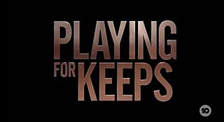 <i>Playing for Keeps</i> (TV series) Australian drama television series