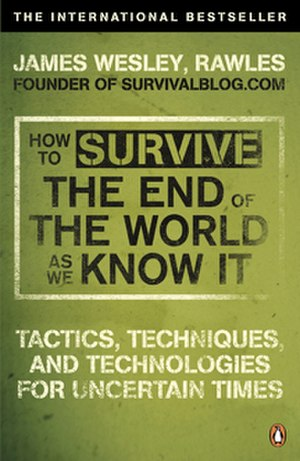 James Wesley Rawles - Cover of How To Survive The End Of The World As We Know It