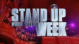 Stand Up for the Week - Image: Stand Up for the Week