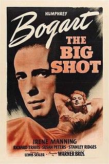 <i>The Big Shot</i> (1942 film) 1942 film by Lewis Seiler