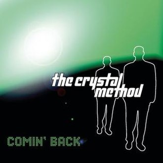 Comin' Back - Image: The Crystal Method Comin' Back