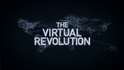 "The dark background contains the text ""The Virtual Revolution"" in an all-caps, sans-serif font constructed of a series of dots with lines drawn between that also construct a map of the world behind the text, indicative of the connectivity of the internet"