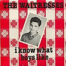The Waitresses - I Know What Boys Like.jpg
