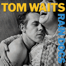 Tom Waits - Rain Dogs.png
