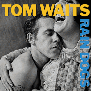 Rain Dogs - Image: Tom Waits Rain Dogs
