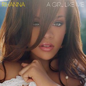A Girl like Me (Rihanna album) - Image: A Girl like Me Rihanna
