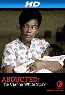 Abducted:The Carlina White Story