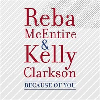 Because of You (Kelly Clarkson song) - Image: Because Of You Reba With Kelly Clarkson