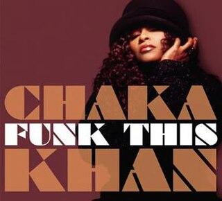 <i>Funk This</i> album by Chaka Khan