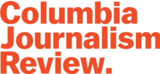 <i>Columbia Journalism Review</i> American magazine for professional journalists