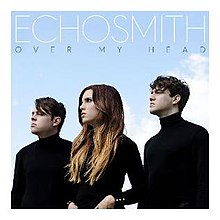 Over My Head Echosmith Song Wikipedia