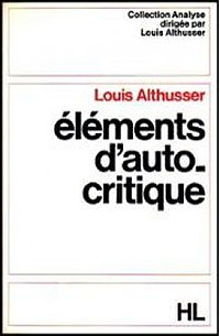 louis althusser essays on self-criticism Althusser essays on self criticism - p3 plus dental moment is only ever the truth of the moment which precedes it when, in a provocative formula which took up.