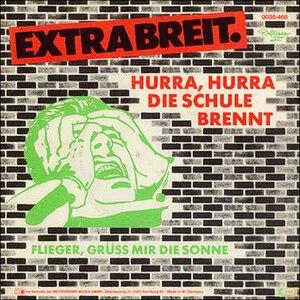 Hurra Hurra Die Schule Brennt - Image: Extrabreit Hurra, Hurra die Schule Brennt vinyl cover