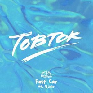 Fast Car - Image: Fast Car Tobtok feat River
