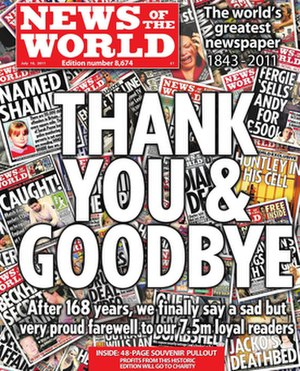 News International phone hacking scandal - The final edition of News of the World, published on 10 July 2011.