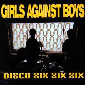 Disco Six Six Six - Image: Girls Against Boys Disco Six Six Six