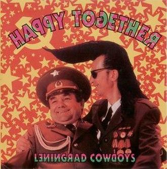Happy Together (Leningrad Cowboys album) - Image: Happy Together Japanese Cover