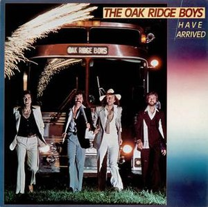 The Oak Ridge Boys Have Arrived - Image: Have Arrived